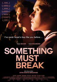 """Filmplakat für """"Something Must Break"""""""