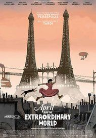 """Movie poster for """"APRIL AND THE EXTRAORDINARY WORLD"""""""