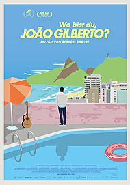 """Filmplakat für """"Wo bist du, João Gilberto?"""""""