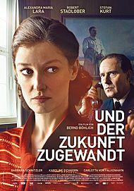 """Movie poster for """"Und der Zukunft zugewandt"""""""