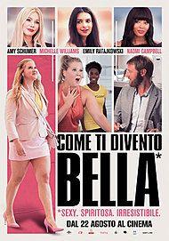 """Movie poster for """"COME TI DIVENTO BELLA"""""""