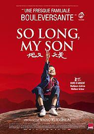 """Affiche du film """"SO LONG, MY SON"""""""