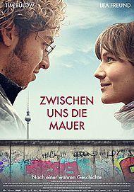 """Filmplakat für """"ZWISCHEN UNS DIE MAUER - FILMSTART IN ÖSTERREICH"""""""