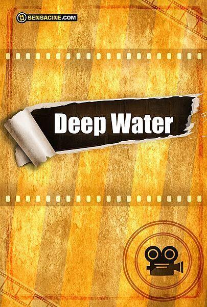 """Filmplakat für """"DEEP WATER"""""""