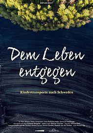 """Movie poster for """"DEM LEBEN ENTGEGEN - KINDERTRANSPORTE NACH SCHWEDEN"""""""