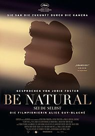 """Filmplakat für """"BE NATURAL - SEI DU SELBST: DIE FILMPIONIERIN ALICE GUY-BLACHÉ """""""