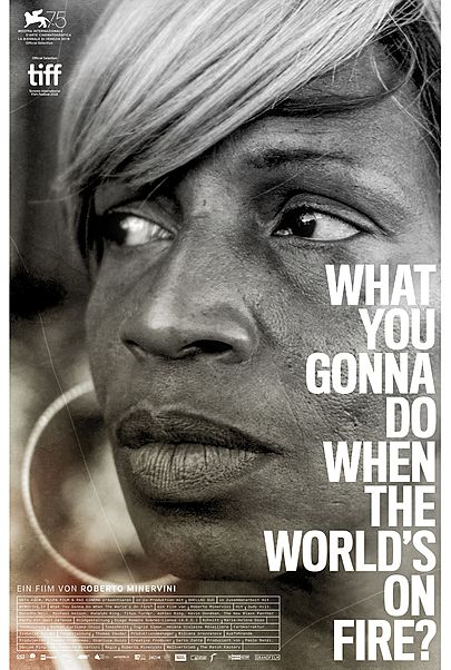 """Filmplakat für """"WHAT YOU GONNA DO WHEN THE WORLD'S ON FIRE?"""""""