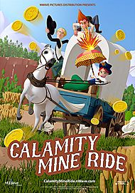 """Movie poster for """"CALAMITY MINE RIDE"""""""