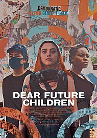"Filmplakat für ""DEAR FUTURE CHILDREN"""