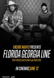 """Movie poster for """"FLORIDA GEORGIA LINE FROM ENCORE NIGHTS"""""""
