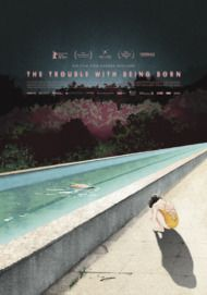 """Filmplakat für """"THE TROUBLE WITH BEING BORN"""""""