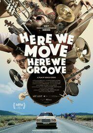 "Filmplakat für ""HERE WE MOVE HERE WE GROOVE"""