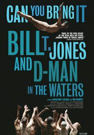 """Movie poster for """"CAN YOU BRING IT: BILL T. JONES AND D-MAN IN THE WATERS"""""""