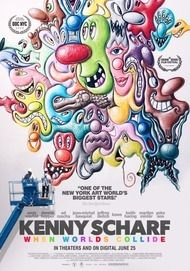 """Movie poster for """"KENNY SCHARF: WHEN WORLDS COLLIDE"""""""