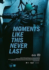 """Movie poster for """"MOMENTS LIKE THIS NEVER LAST"""""""