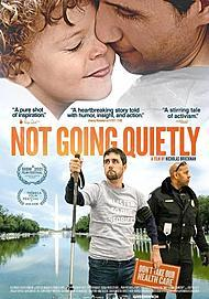 """Movie poster for """"NOT GOING QUIETLY"""""""