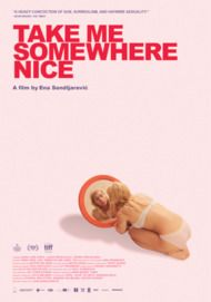 """Movie poster for """"TAKE ME SOMEWHERE NICE"""""""