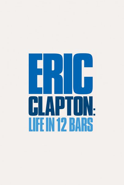 """Movie poster for """"ERIC CLAPTON: LIFE IN 12 BARS"""""""
