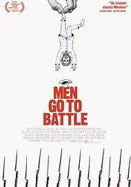 "Movie poster for ""MEN GO TO BATTLE"""