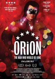 """Movie poster for """"ORION: THE MAN WHO WOULD BE KING"""""""