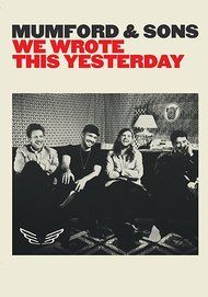 """Movie poster for """"MUMFORD & SONS: WE WROTE THIS YESTERDAY"""""""