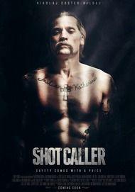 """Movie poster for """"SHOT CALLER"""""""