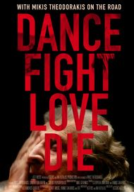 """Movie poster for """"Dance Fight Love Die - With Mikis Theodoraakis on the Road"""""""