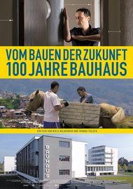 """Filmplakat für """"Vom Bauen der Zukunft - 100 Jahre Bauhaus"""""""