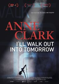 """Movie poster for """"Anne Clark - I'll Walk Out Into Tomorrow"""""""
