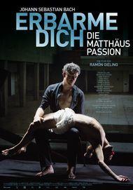 """Filmplakat für """"Erbarme Dich! - Die Matthäus Passion"""""""